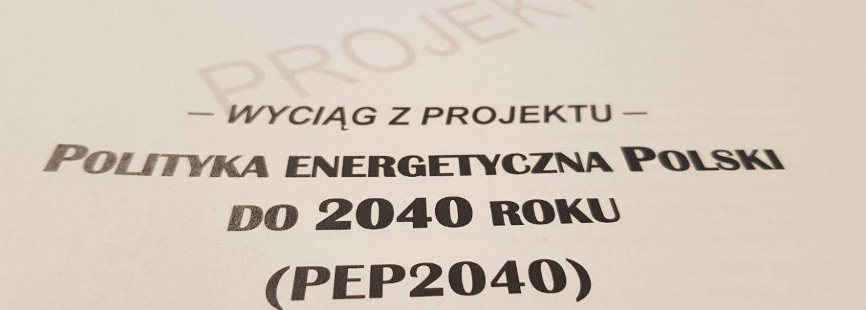 Projekt Polityki Energetycznej Polski do 2040 roku. Fot. BiznesAlert.pl