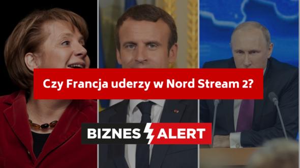 Czy Francja uderzy w Nord Stream 2