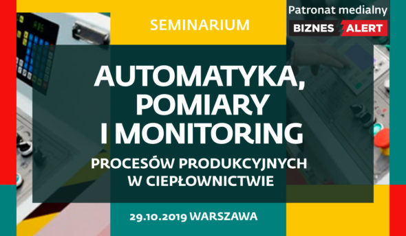 Seminarium: Automatyka, pomiary i monitoring procesów produkcyjnych w ciepłownictwie