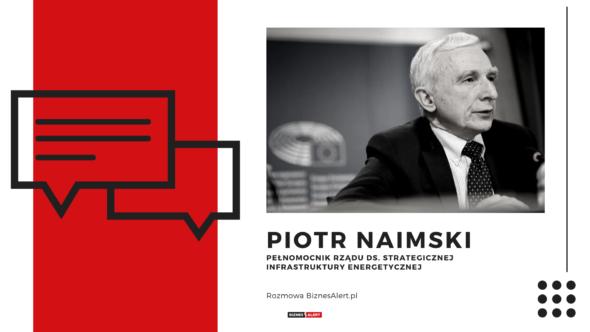 Piotr Naimski Rozmowa BiznesAlert.pl