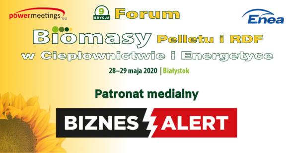 IX Forum Biomasy, Pelletu i Paliw Alternatywnych w Przemyśle, Ciepłownictwie i Energetyce