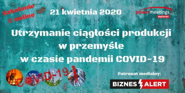 Utrzymanie ciągłości produkcji w przemyśle w czasie pandemii COVID-19