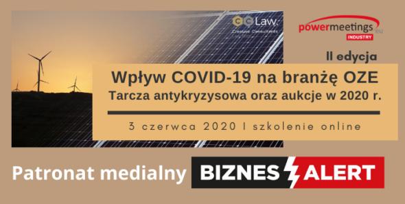 Wpływ COVID-19 na branżę OZE – tarcza antykryzysowa oraz aukcje w 2020 r. – Patronat medialny BiznesAlert.pl