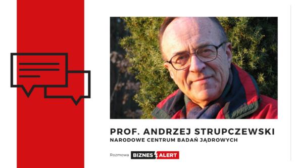 Rozmowa BiznesAlert.pl. Prof. Andrzej Strupczewski