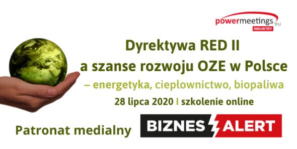Dyrektywa RED II a szanse rozwoju OZE w Polsce – energetyka, ciepłownictwo, biopaliwa