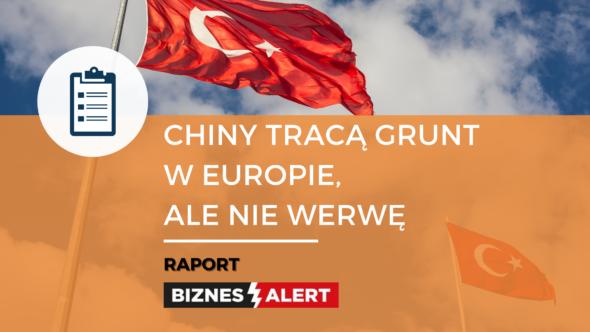 RAPORT: Chiny tracą grunt w Europie, ale nie werwę