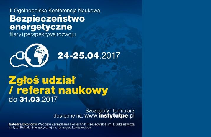 """II Ogólnopolska Konferencja Naukowa """"Bezpieczeństwo energetyczne – filary i perspektywa rozwoju"""""""