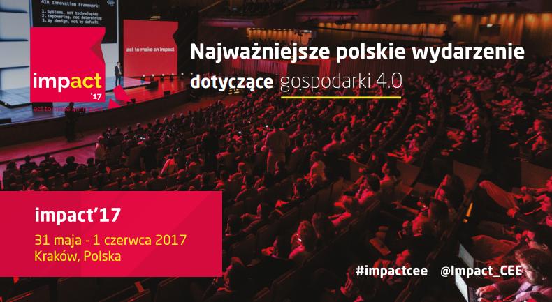 W stronę gospodarki 4.0 – impact'17 w Krakowie pod patronatem BiznesAlert.pl