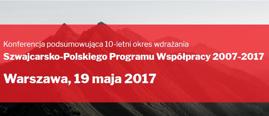 """Konferencja """"10 lat wdrażania Szwajcarsko-Polskiego Programu Współpracy 2007-2017"""" pod patronatem BiznesAlert.pl"""