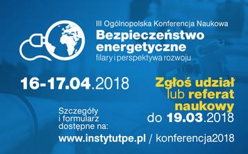 """III Ogólnopolska Konferencja Naukowa """"Bezpieczeństwo energetyczne"""""""