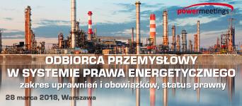 Odbiorca przemysłowy w systemie prawa energetycznego
