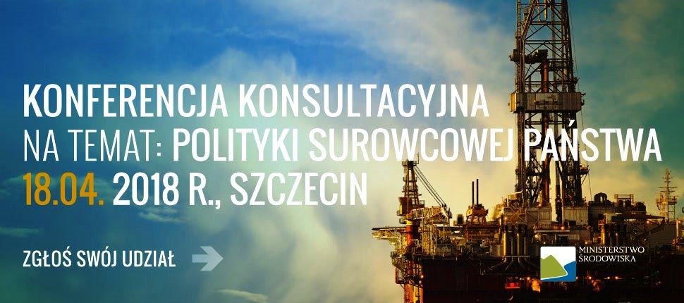 Polityka Surowcowa Państwa – konsultacje w Szczecinie