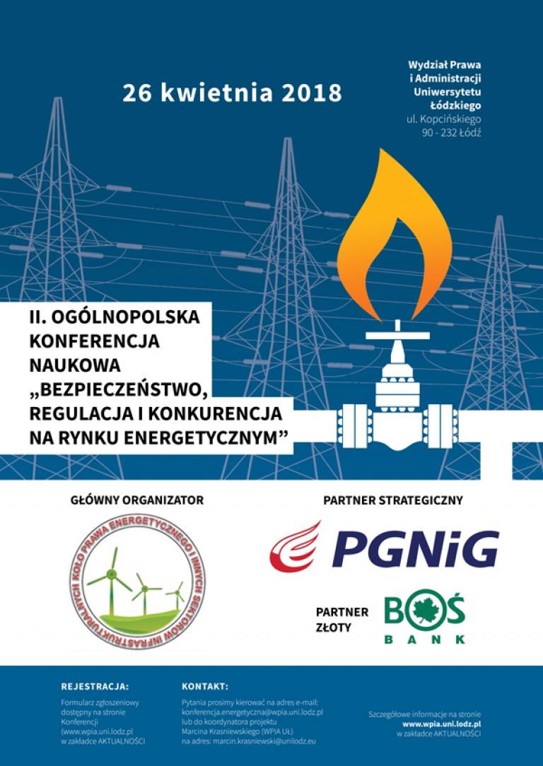 """II Ogólnopolska Konferencja Naukowa """"Bezpieczeństwo, Regulacja i Konkurencja na Rynku Energetycznym"""