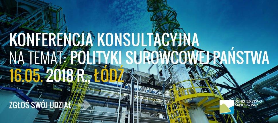 Konsultacje projektu Polityki Surowcowej Państwa w Łodzi
