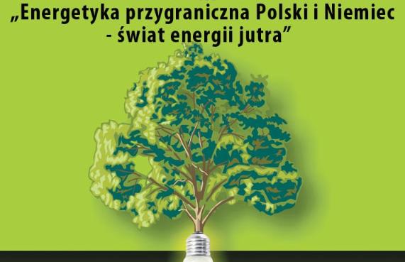 """Polsko-niemiecka konferencja """"Energetyka przygraniczna Polski i Niemiec – świat energii jutra"""""""