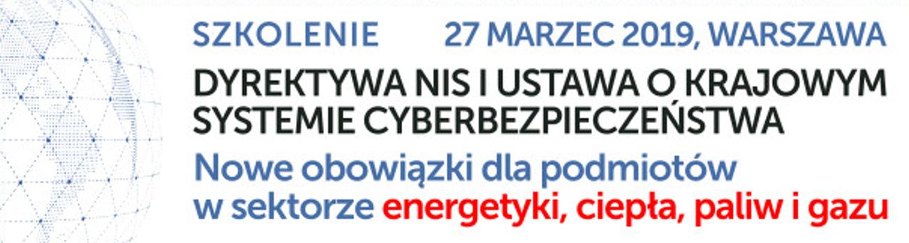 Dyrektywa NIS i ustawa o krajowym systemie cyberbezpieczeństwa. Nowe obowiązki dla podmiotów w sektorze energetyki