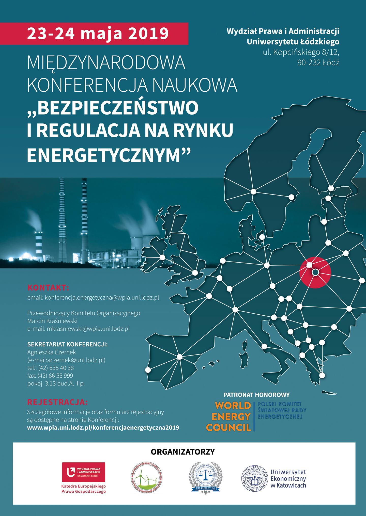 """Międzynarodowa Konferencja Naukowa """"Bezpieczeństwo i regulacja na rynku energetycznym"""""""
