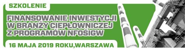 Szkolenie: Finansowanie inwestycji w branży ciepłowniczejz programów NFOŚiGW