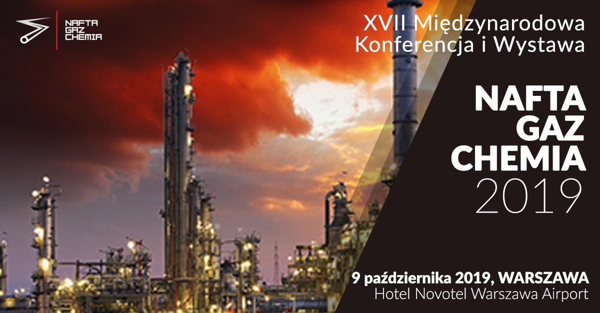 Konferencja i Wystawa NAFTA-GAZ-CHEMIA 2019