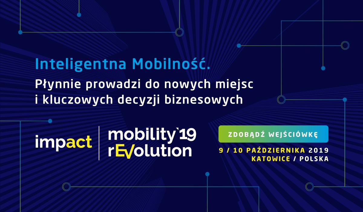 Impact mobility rEVolution'19 w Katowicach – jaka jest twoja definicja mobilności?