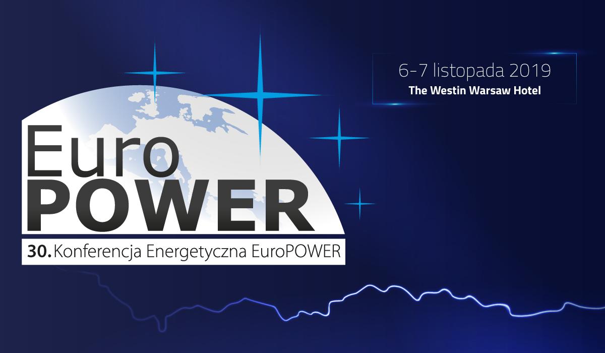 Jak będzie przyszłość polskiej energetyki? Przed nami 30. edycja Konferencji EuroPOWER