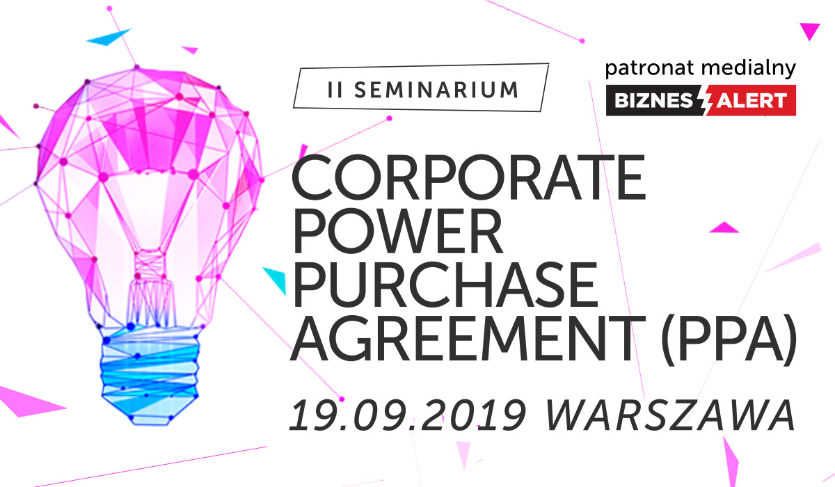 II edycja seminarium Corporate Power Purchase Agreement (PPA)