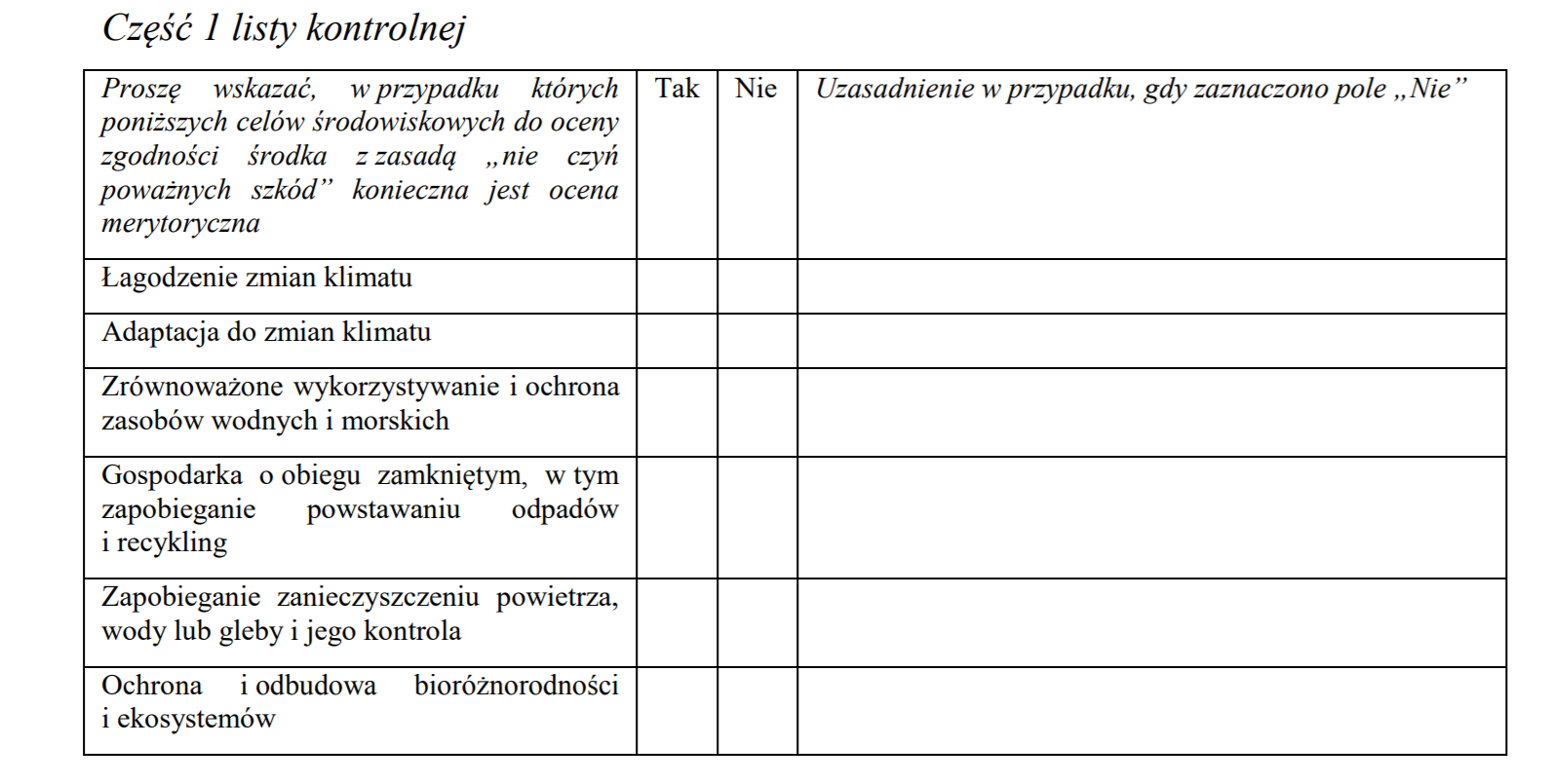 """Schemat podejmowania decyzji. W pierwszym etapie państwa członkowskie są proszone o wypełnienie listy kontrolnej, by określić, w przypadku którego z sześciu celów środowiskowych wymagane jest poddanie danego środka merytorycznej ocenie zgodności z zasadą """"nie czyń poważnych szkód"""" Źródło: Komisja Europejska"""